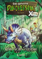 Das geheime Dinoversum Xtra 2 - Gefahr für den Triceratops (ebook)