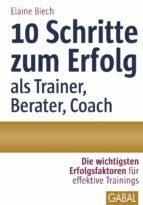 10 Schritte zum Erfolg als Trainer, Berater, Coach (ebook)