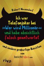 """Ich war Telefonjoker bei """"Wer wird Millionär"""" und habe absichtlich falsch geantwortet (ebook)"""