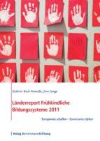 Länderreport Frühkindliche Bildungssysteme 2011 (ebook)