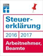 Steuererklärung 2016/2017 - Arbeitnehmer, Beamte (ebook)