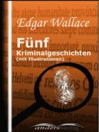 Fünf Kriminalgeschichten (mit Illustrationen) (ebook)