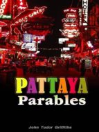 PATTAYA PARABLES
