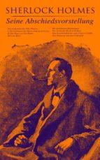 Sherlock Holmes: Seine Abschiedsvorstellung (ebook)