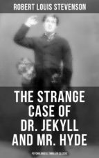 The Strange Case of Dr. Jekyll and Mr. Hyde (Psychological Thriller Classic) (ebook)