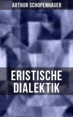 Arthur Schopenhauer: Eristische Dialektik (ebook)