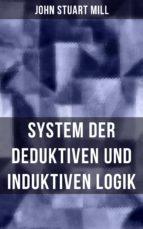 John Stuart Mill: System der deduktiven und induktiven Logik (ebook)