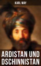 Ardistan und Dschinnistan (Gesamtausgabe in 2 Bänden) (ebook)