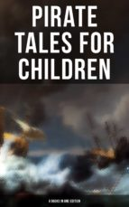 Pirate Tales for Children (9 Books in One Edition) (ebook)