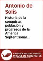 Historia de la conquista, población y progresos de la América Septentrional... (ebook)