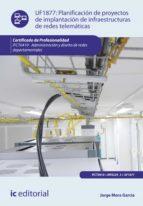 Planificación de proyectos de implantación de infraestructuras de redes telemáticas. IFCT0410