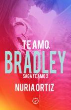 Te amo, Bradley (Serie Te amo 2) (ebook)