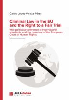 CRIMINAL LAW IN THE EU AND THE RIGHT TO A FAIR TRIAL