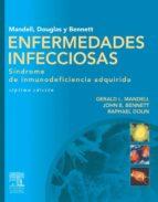 Mandell, Douglas y Bennett. Enfermedades infecciosas. Síndrome de inmunodeficiencia adquirida (ebook)