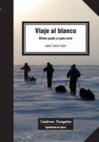 Viaje al blanco. Último grado al Polo Norte (ebook)