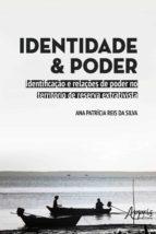 IDENTIDADE E PODER: IDENTIFICAÇÃO E RELAÇÕES DE PODER NO TERRITÓRIO DE RESERVA EXTRATIVISTA