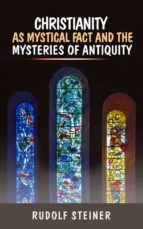 Christianity as Mystical fact and the mysteries of antiquity (ebook)