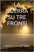 La guerra su tre fronti (ebook)