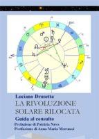 La Rivoluzione Solare Rilocata. Guida al consulto (ebook)