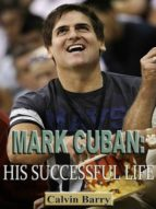 MARK CUBAN: HIS SUCCESSFUL LIFE