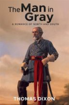 The Man in Gray: A Romance of North and South (ebook)