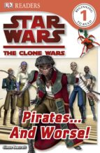 Star Wars Clone Wars Pirates... and Worse! (ebook)