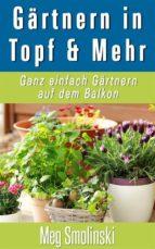 Gärtnern In Töpfen Und Mehr (ebook)