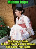 THE STORY OF RABIA AL-BASRI GREAT MUSLIM WOMEN