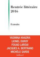 Extraits Rentrée littéraire Julliard 2016 (ebook)