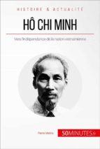 Hô Chi Minh, le père de la nation vietnamienne (ebook)
