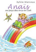 Anaïs au pays des arcs-en-ciel (ebook)