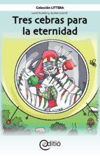 Tres cebras para la eternidad (ebook)