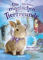 Die magischen Tierfreunde 1 - Hasi Hoppel wird vermisst (ebook)