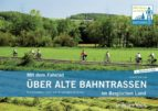 Mit dem Fahrrad über alte Bahntrassen im Bergischen Land (ebook)