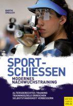 Sportschießen - Modernes Nachwuchstraining (ebook)