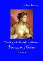 Venedigs dichtende Kurtisane Veronica Franco (2) (ebook)