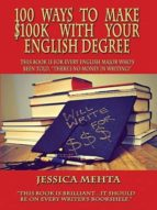 100 WAYS TO MAKE $100K WITH YOUR ENGLISH DEGREE