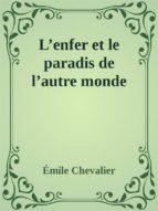 L'enfer et le paradis de l'autre monde (ebook)