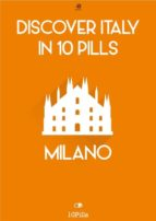 Discover Italy in 10 Pills - Milan (ebook)