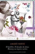 El bachiller, El donador de almas, Mencía y sus mejores cuentos (ebook)