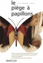 LE PIÈGE À PAPILLONS