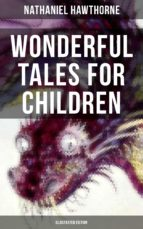 WONDERFUL TALES FOR CHILDREN (Illustrated Edition) (ebook)