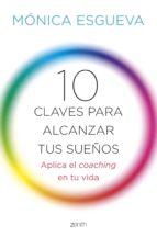 10 claves para alcanzar tus sueños (ebook)