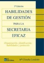 HABILIDADES DE GESTION PARA LA SECRETARIA EFICA