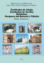 Escóbados de Abajo, Escóbados de Arriba, Huidobro, Porquera del Butrón y Villalta. Datos históricos