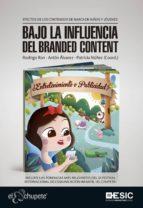 Bajo la influencia del branded content. Efectos de los contenidos de marca en niños y jóvenes