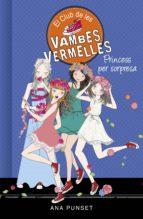 Princess per sorpresa (Sèrie El Club de les Vambes Vermelles 14) (ebook)