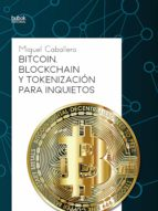 Bitcoin, blockchain y tokenización para inquietos (ebook)