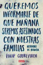 QUEREMOS INFORMARLE DE QUE MAÑANA SEREMOS ASESINADOS CON NUESTRAS FAMILIAS