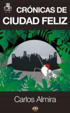 Crónicas de Ciudad Feliz (ebook)